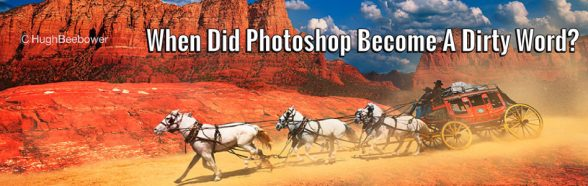 When Did Photoshop Become a Dirty Word | Beebower Productions