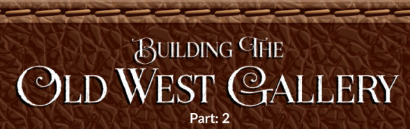 Building-Old-West-Gallery2 | Beebower Productions